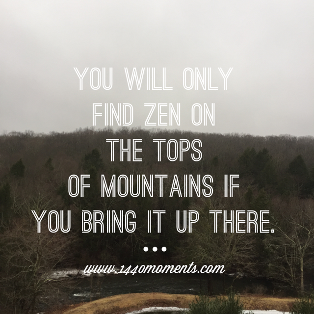If You Want More Zen…