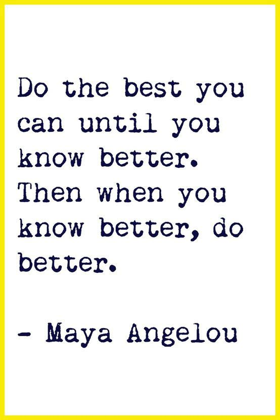 When You Know Better, Then You Can Be Better.