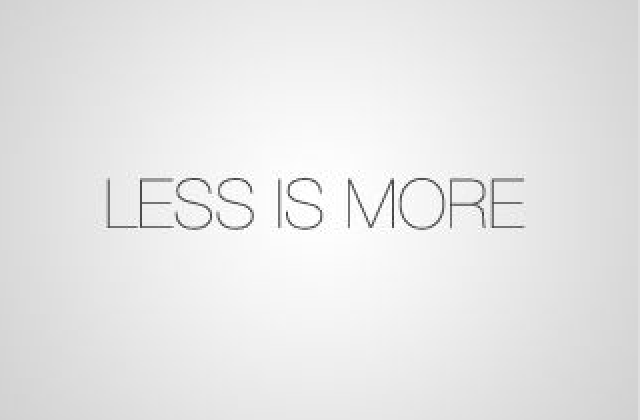 Less Is More.. (More or Less)