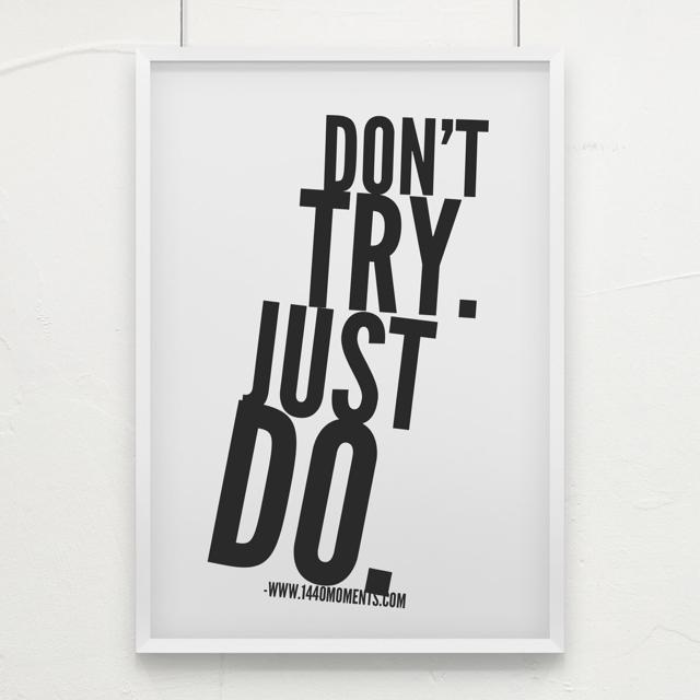 Whatever It Is… Just Do It!