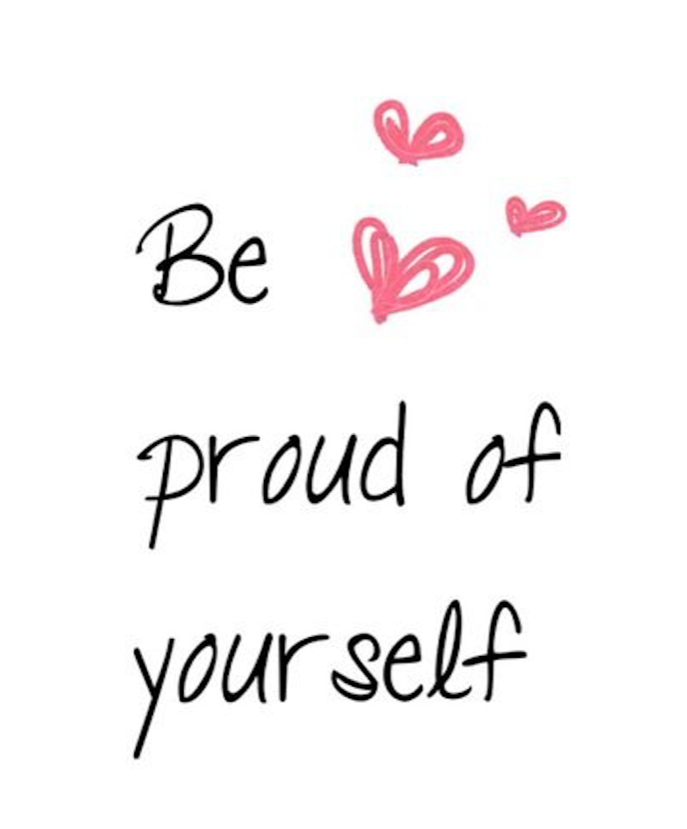 Always Be Proud of Yourself.
